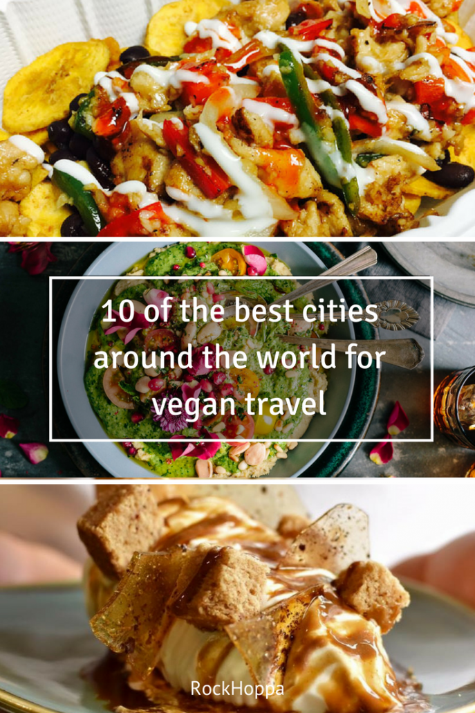 10 of the best cities for vegan travel